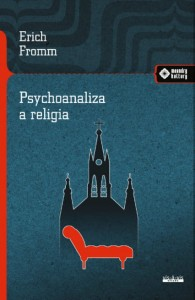 Psychoanaliza a religia - Erich Fromm