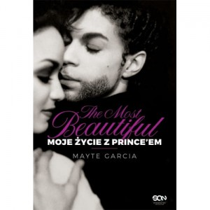 The Most Beautiful. Moje życie z Prince'em Mayte Garcia